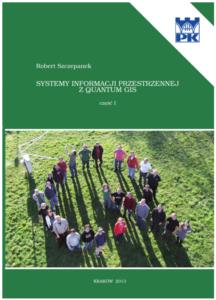 Podręcznik: Robert Szczepanek, Systemy informacji przestrzennej z Quantum GIS - część I, wydanie 2013
